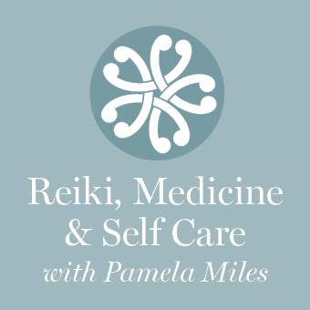 Reiki, Medicine & Self Care with Pamela Miles  - Bringing self care back to health care.